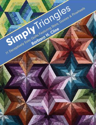 Simply Triangles: 11 Deceptively Easy Quilts Featuring Stars, Daisies & Pinwheels 9781607054214