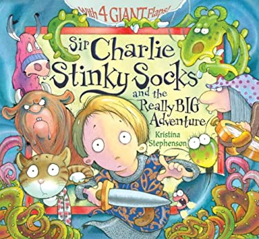 Sir Charlie Stinky Socks and the Really Big Adventure 9781606840290