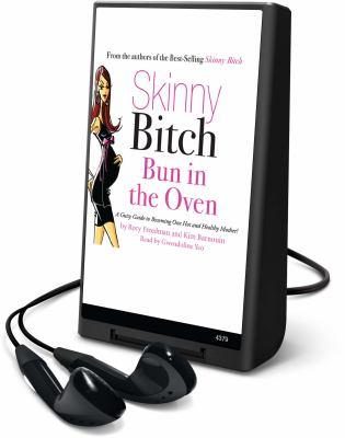 Skinny Bitch: Bun in the Oven