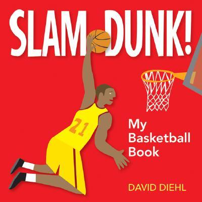 Slam Dunk!: My Basketball Book 9781600592409