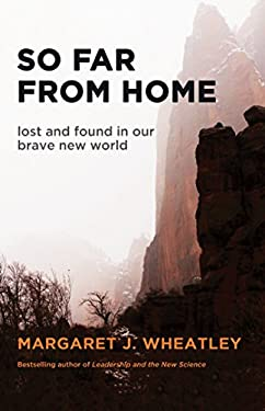 So Far from Home: Lost and Found in Our Brave New World 9781609945367