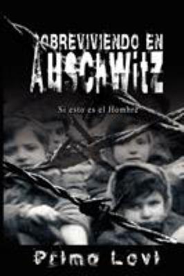 Sobreviviendo En Auschwitz - Si Esto Es El Hombre / Survival in Auschwitz - If This Is a Man 9781607960157