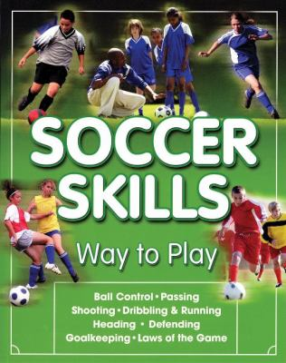 Soccer Skills: Way to Play 9781600786303