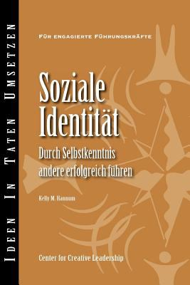 Social Identity: Knowing Yourself, Leading Others (German) 9781604911329