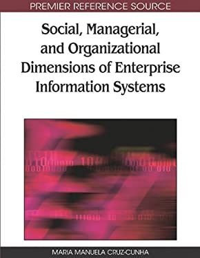 Social, Managerial, and Organizational Dimensions of Enterprise Information Systems 9781605668567