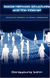 Social Network Structures and the Internet: Collective Dynamics in Virtual Communities
