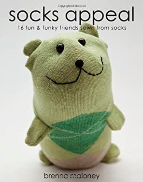 Socks Appeal: 16 Fun & Funky Friends Sewn from Socks 9781607051947
