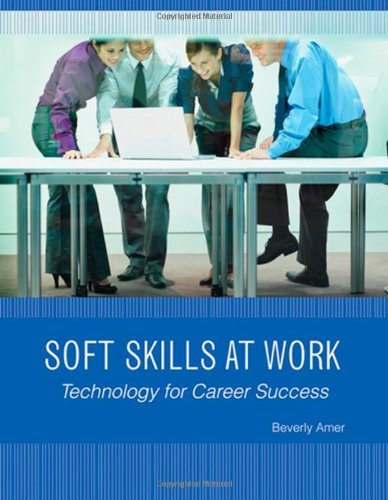 Soft Skills at Work: Technology for Career Success [With CDROM] 9781603340144