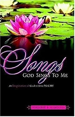 Songs God Sings to Me 9781600342059