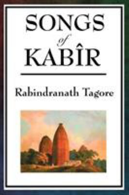 Songs of Kabir 9781604594591