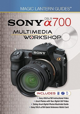 Sony DSLR a700 Multimedia Workshop [With Sony Dslr A700 Quick Reference Wallet Card and 2 DVDs] 9781600596209