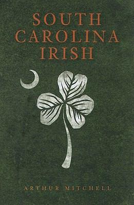 South Carolina Irish 9781609491871