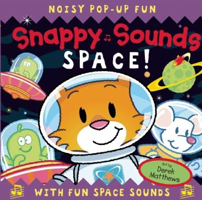 Snappy Sounds: Space!: With Fun Space Sounds 9781607100720