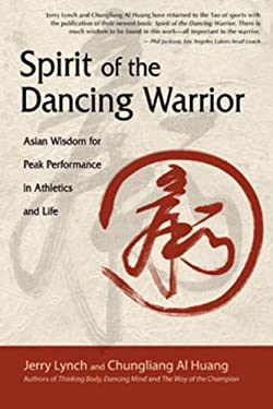 Spirit of the Dancing Warrior: Asian Wisdom for Peak Performance in Athletics and Life 9781602373648