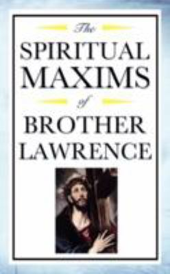 Spiritual Maxims of Brother Lawrence 9781604592481