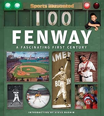 Sports Illustrated Fenway: A Fascinating First Century 9781603209045