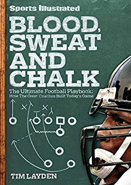 Blood, Sweat and Chalk: The Ultimate Football Playbook