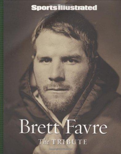 Sports Illustrated: Brett Favre: The Tribute 9781603200226
