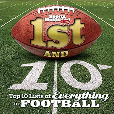 Sports Illustrated Kids 1st and 10: Top 10 Lists of Everything in Football 9781603202107