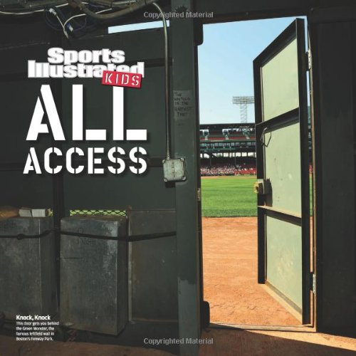 Sports Illustrated Kids All Access: Your Behind-The-Scenes Pass to Sports Stars, Locker Rooms, and More! 9781603201544