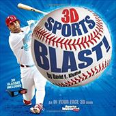 Sports Illustrated Kids: 3D Sports Blast!: An in Your Face 3D Book [With 3-D Glasses] 12119155