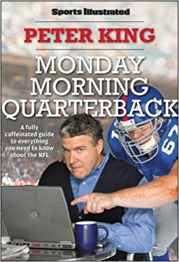 Sports Illustrated Monday Morning Quarterback: A Fully Caffeinated Guide to Everything You Need to Know about the NFL 9781603200806
