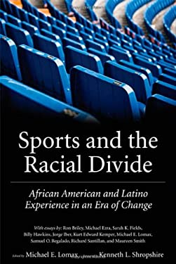 Sports and the Racial Divide: African American and Latino Experience in an Era of Change 9781604730142