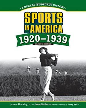 Sports in America: 1920-1939 - Buckley, James, Jr. / Walters, John / Keith, Larry