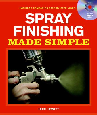 Spray Finishing Made Simple [With DVD] 9781600850929