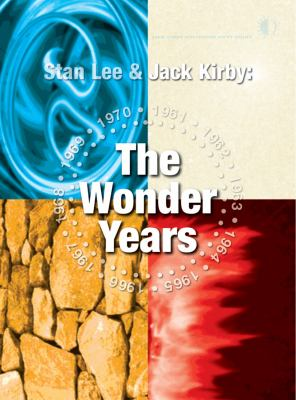 Stan Lee & Jack Kirby: The Wonder Years 9781605490380