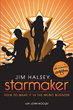 Starmaker: How to Make It in the Music Business 9781607995418