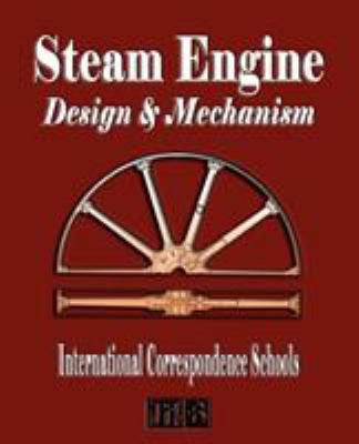 Steam Engine Design and Mechanism 9781603861106