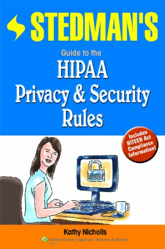 Stedman's Guide to the HIPAA Privacy & Security Rules 9781608310531