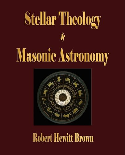 Stellar Theology and Masonic Astronomy 9781603861601