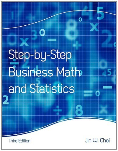Step-By-Step Business Math and Statistics 9781609278724