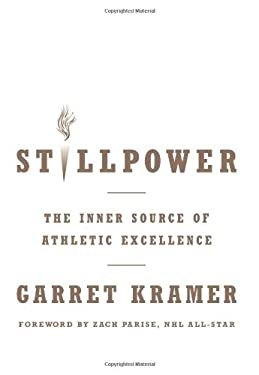 Stillpower: The Inner Source of Athletic Excellence