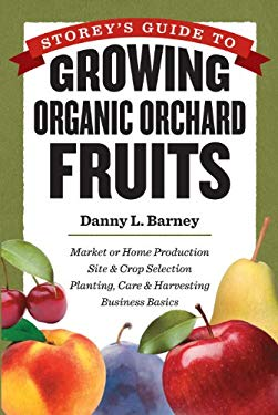 Storey's Guide to Growing Organic Orchard Fruits 9781603427234