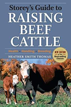 Storey's Guide to Raising Beef Cattle: Health/Handling/Breeding 9781603424554