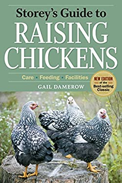Storey's Guide to Raising Chickens: Care/Feeding/Facilities 9781603424707
