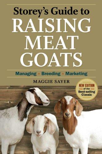 Storey's Guide to Raising Meat Goats: Managing, Breeding, Marketing 9781603425827