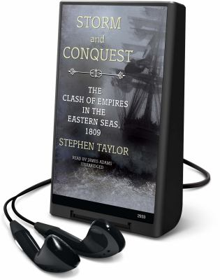 Storm and Conquest: The Clash of Empires in the Eastern Seas, 1809 9781606407691