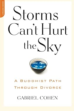 Storms Can't Hurt the Sky: The Buddhist Path Through Divorce 9781600940507