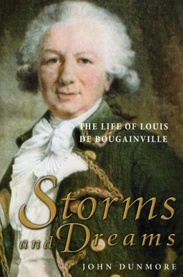 Storms and Dreams: The Life of Louis de Bougainville 9781602230019
