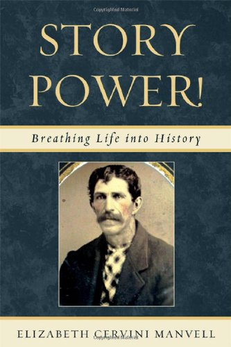 Story Power: Breathing Life Into History 9781607099185