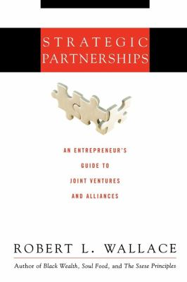 Strategic Partnerships: An Entrepreneur's Guide to Joint Ventures and Alliances 9781607140603