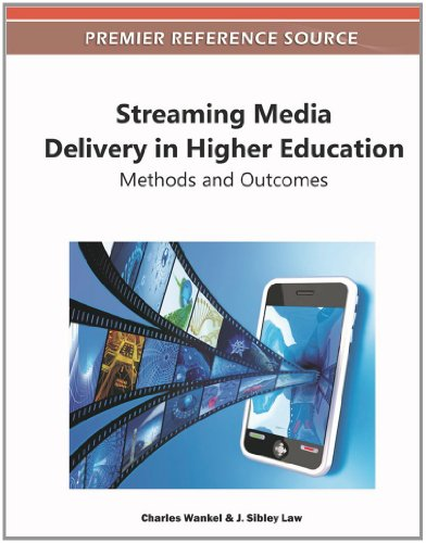 Streaming Media Delivery in Higher Education: Methods and Outcomes 9781609608002
