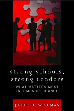 Strong Schools, Strong Leaders: What Matters Most in Times of Change 9781607095125