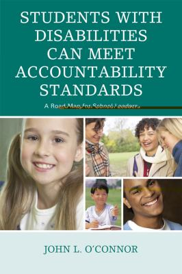 Students with Disabilities Can Meet Accountability Standards: A Road Map for School Leaders 9781607094715