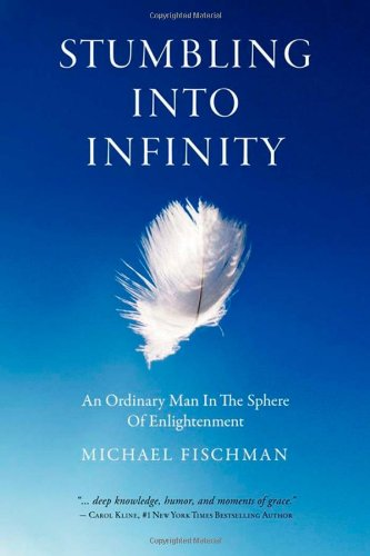 Stumbling Into Infinity: An Ordinary Man in the Sphere of Enlightenment 9781600376481