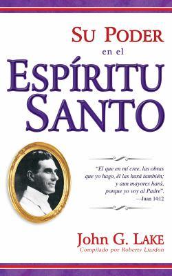 Su Poder en el Espiritu Santo = Your Power in the Holy Spirit 9781603742757